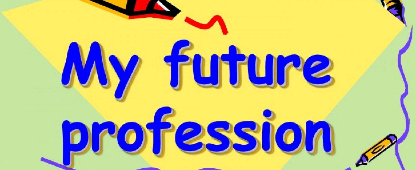 Discovering the Role of Your Chosen Future Profession